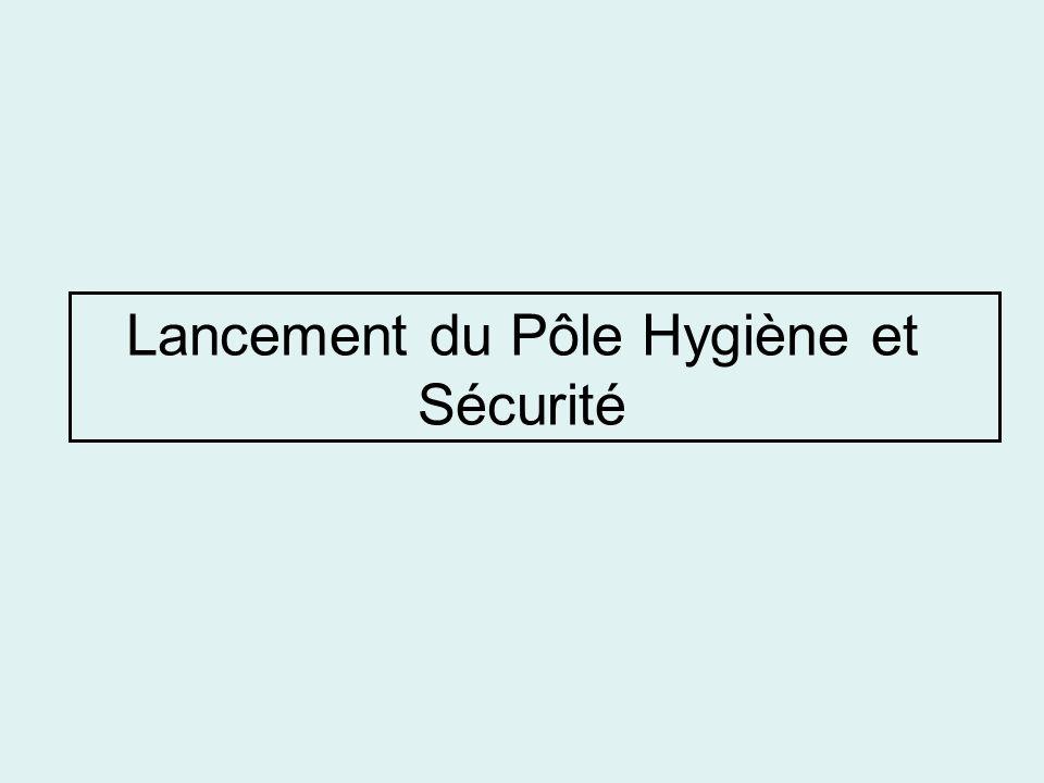 Lancement du Pôle Hygiène et Sécurité