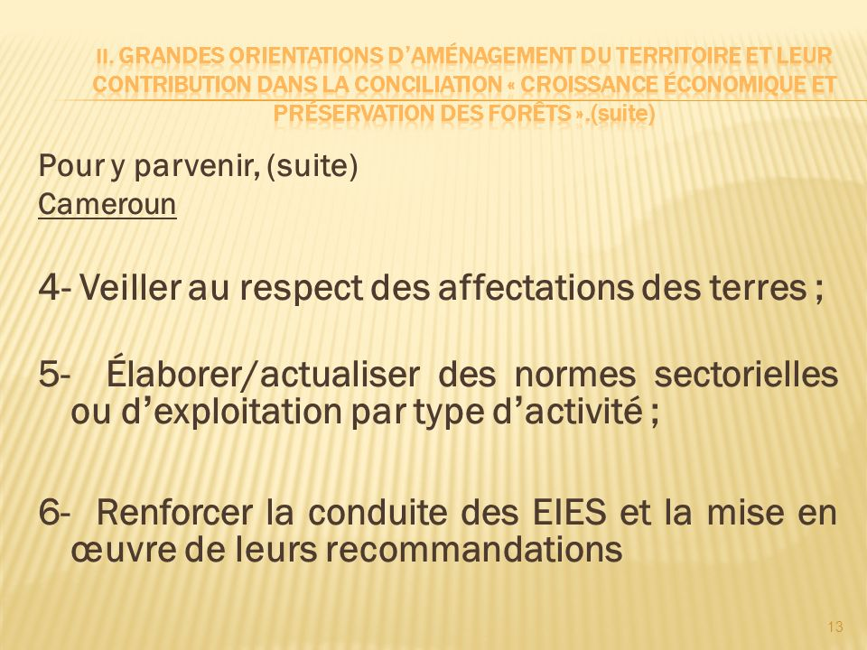 4- Veiller au respect des affectations des terres ;
