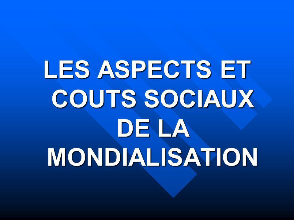 LES ASPECTS ET COUTS SOCIAUX DE LA MONDIALISATION