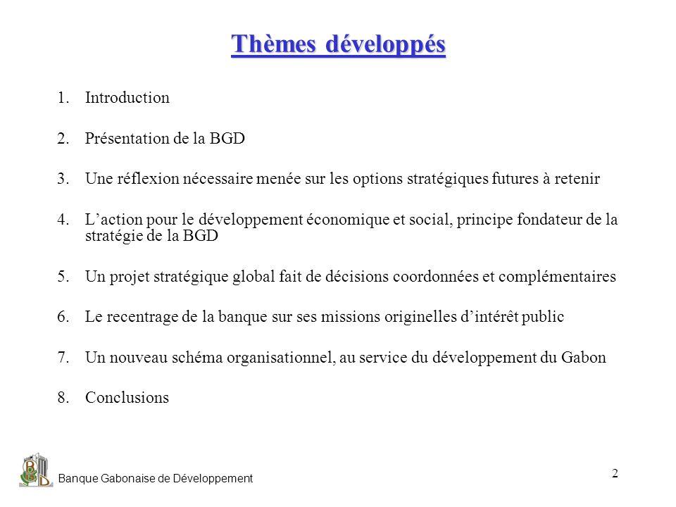 Thèmes développés Introduction Présentation de la BGD