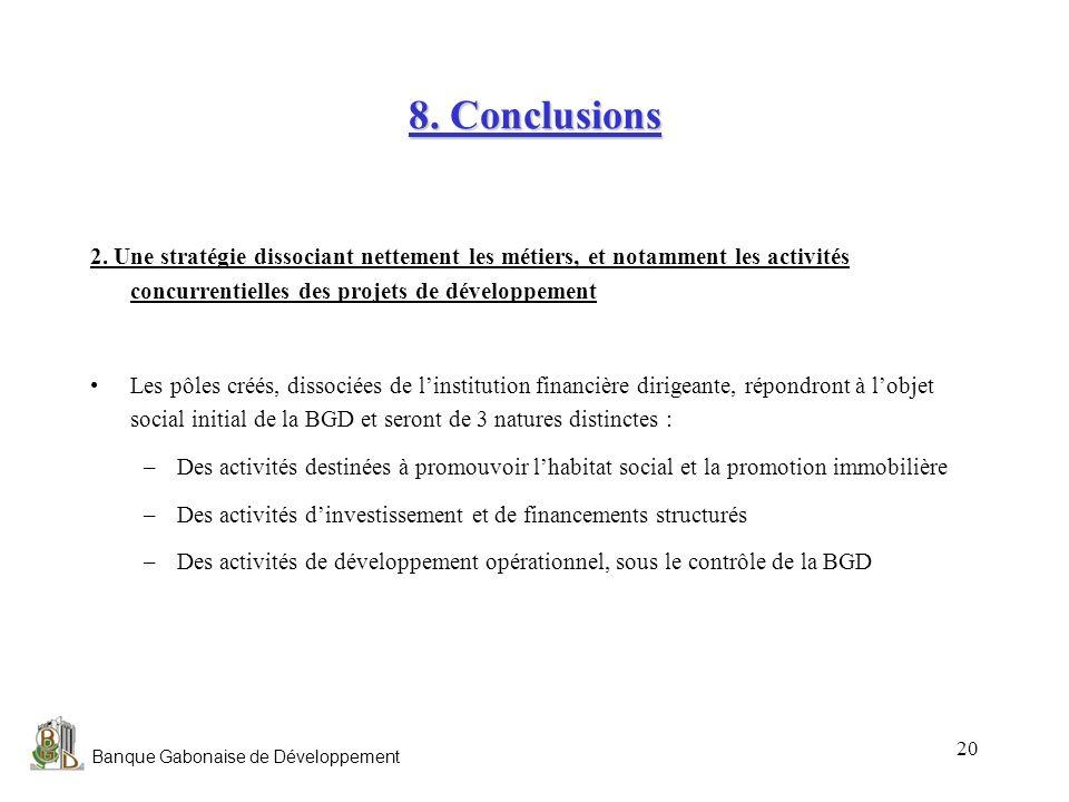 8. Conclusions 2. Une stratégie dissociant nettement les métiers, et notamment les activités concurrentielles des projets de développement.