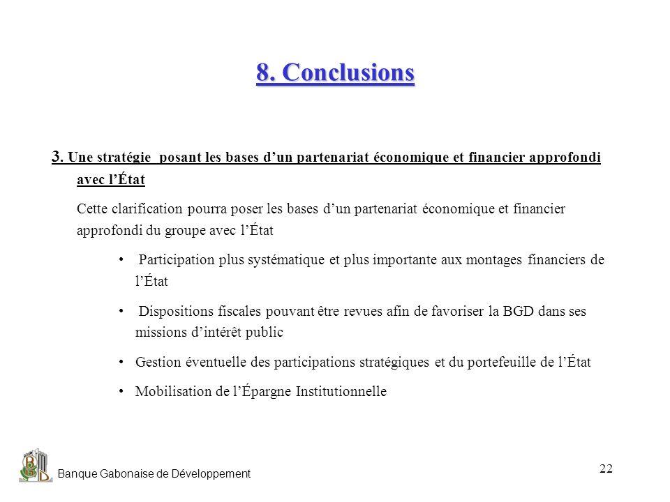 8. Conclusions 3. Une stratégie posant les bases d'un partenariat économique et financier approfondi avec l'État.