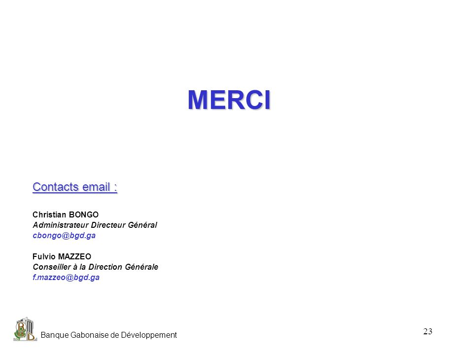 MERCI Contacts email : Christian BONGO