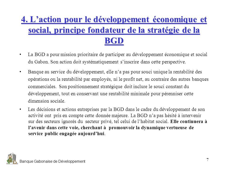 4. L'action pour le développement économique et social, principe fondateur de la stratégie de la BGD