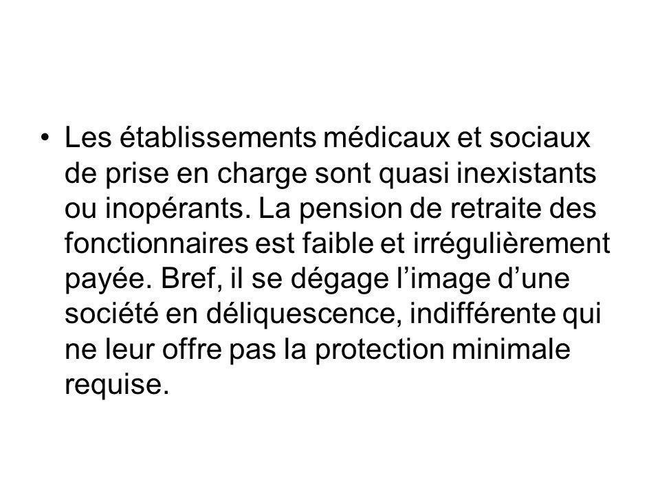 Les établissements médicaux et sociaux de prise en charge sont quasi inexistants ou inopérants.