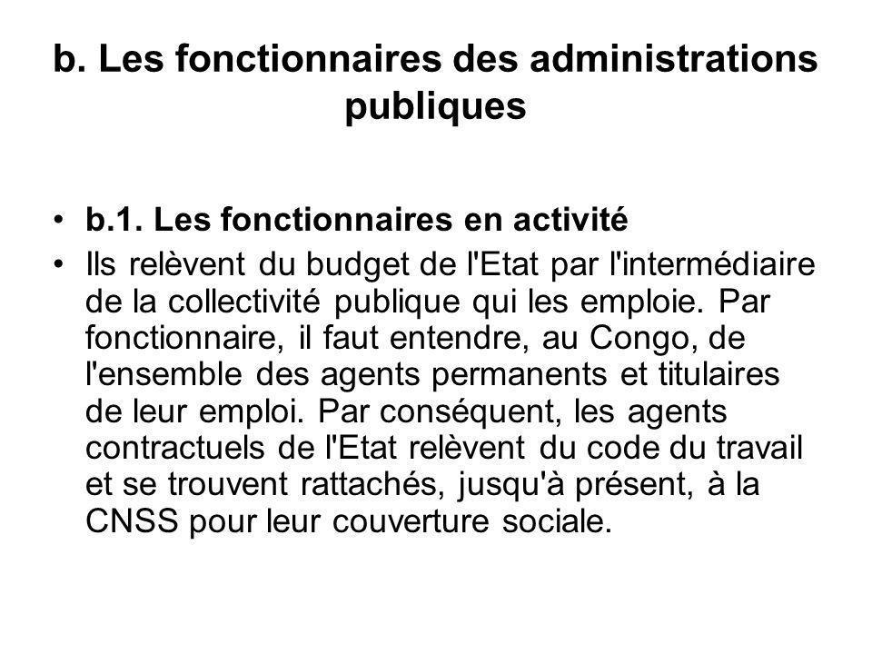 b. Les fonctionnaires des administrations publiques
