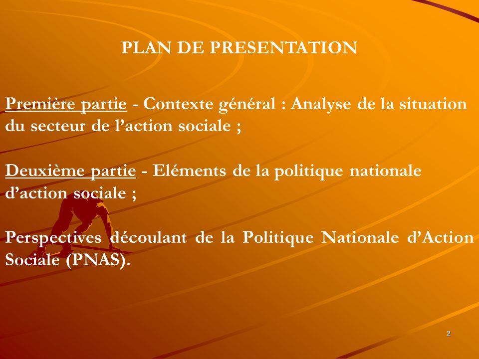 PLAN DE PRESENTATION Première partie - Contexte général : Analyse de la situation. du secteur de l'action sociale ;