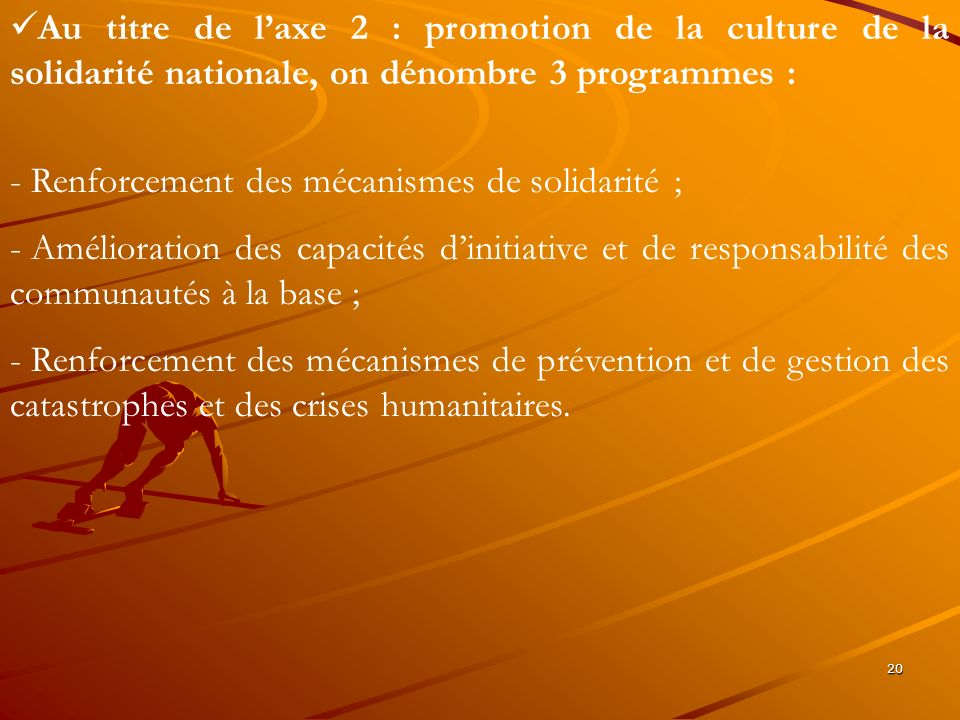 Au titre de l'axe 2 : promotion de la culture de la solidarité nationale, on dénombre 3 programmes :