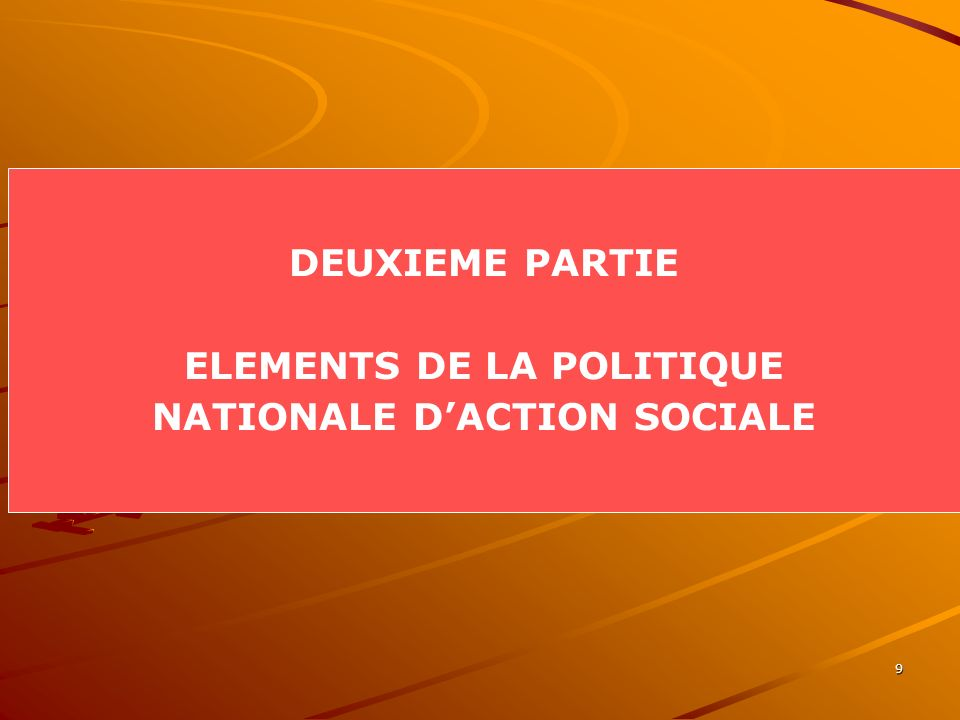 ELEMENTS DE LA POLITIQUE NATIONALE D'ACTION SOCIALE