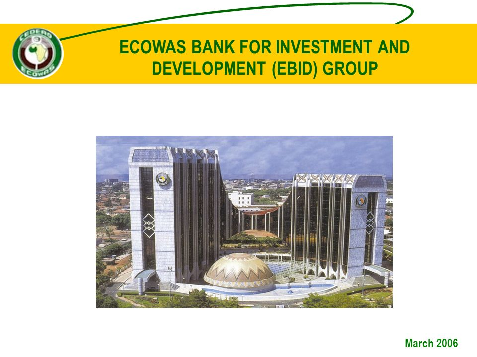 ECOWAS BANK FOR INVESTMENT AND DEVELOPMENT (EBID) GROUP