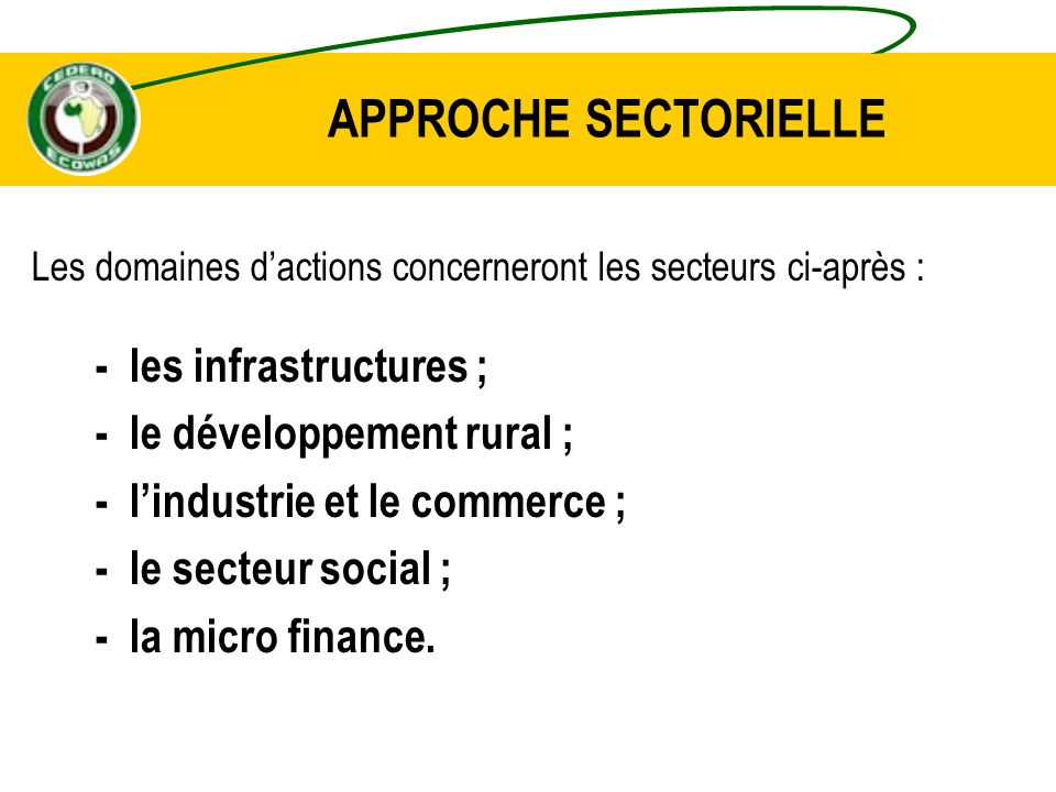 APPROCHE SECTORIELLE - les infrastructures ;