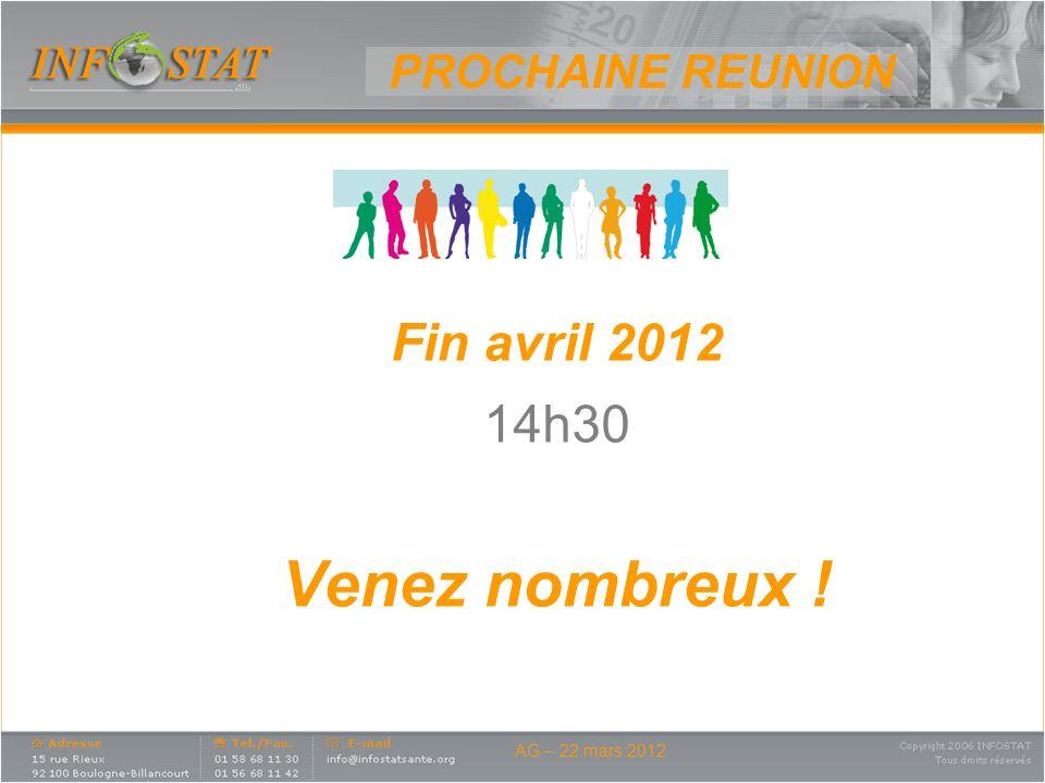 Venez nombreux ! Fin avril 2012 14h30 PROCHAINE REUNION
