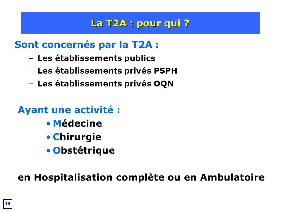 La T2A : pour qui La T2A : pour qui Sont concernés par la T2A :