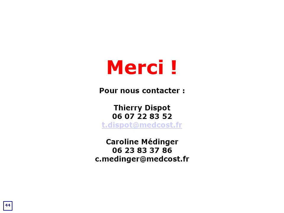 Merci ! Pour nous contacter : Thierry Dispot 06 07 22 83 52