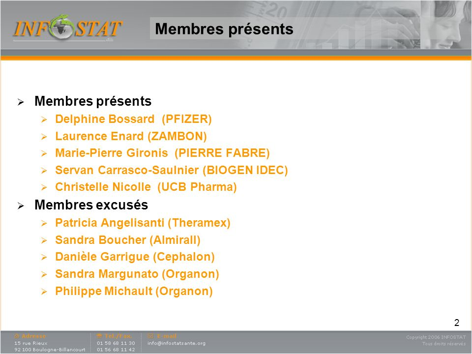 Membres présents Membres présents Membres excusés