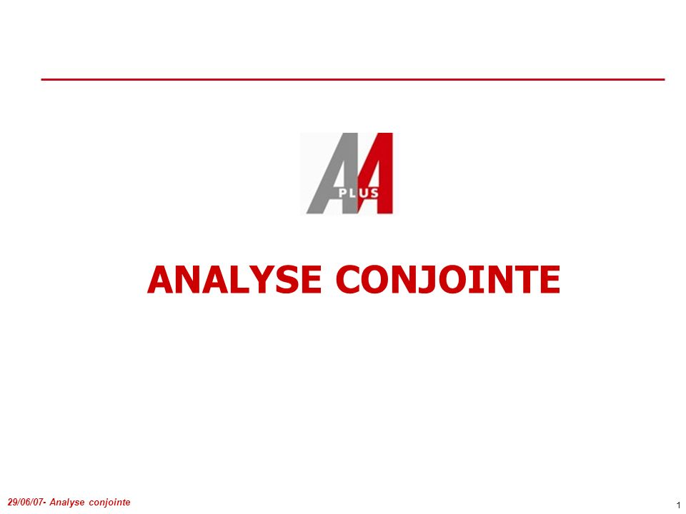ANALYSE CONJOINTE 29/06/07- Analyse conjointe
