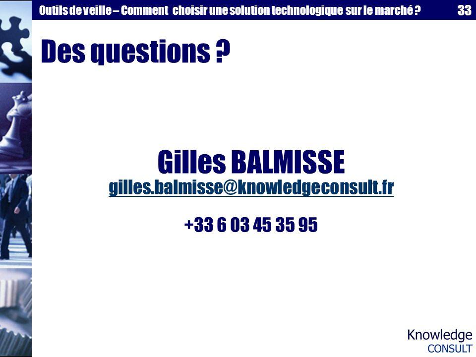 Des questions Gilles BALMISSE gilles.balmisse@knowledgeconsult.fr