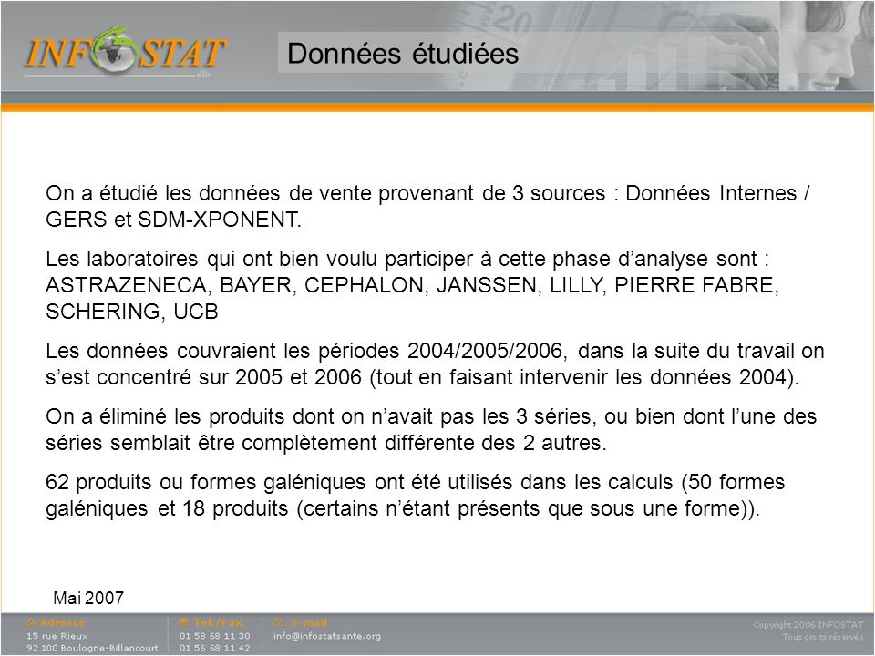 Données étudiéesOn a étudié les données de vente provenant de 3 sources : Données Internes / GERS et SDM-XPONENT.