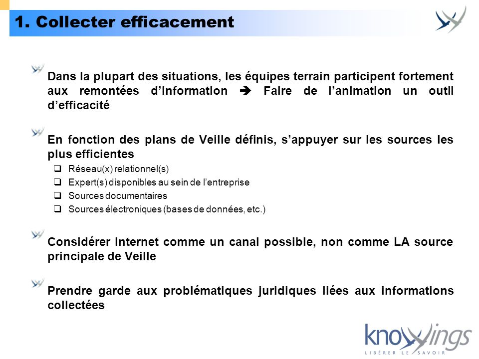 1. Collecter efficacement