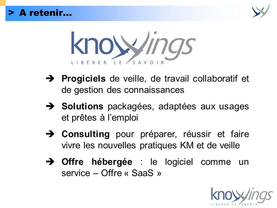 > A retenir… Progiciels de veille, de travail collaboratif et de gestion des connaissances.