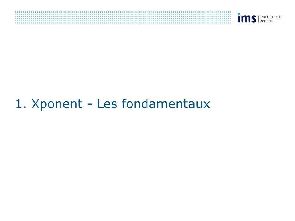 1. Xponent - Les fondamentaux