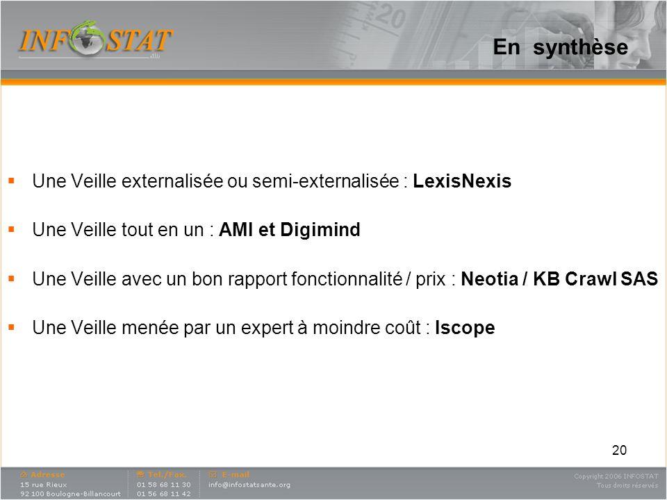 En synthèse Une Veille externalisée ou semi-externalisée : LexisNexis