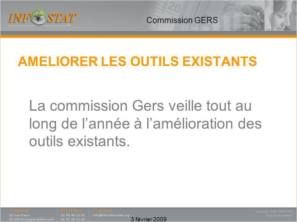 Commission GERSAMELIORER LES OUTILS EXISTANTS. La commission Gers veille tout au long de l'année à l'amélioration des outils existants.
