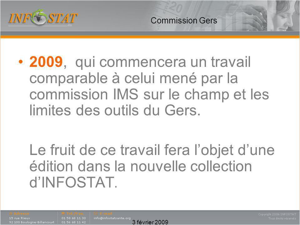 Commission Gers2009, qui commencera un travail comparable à celui mené par la commission IMS sur le champ et les limites des outils du Gers.