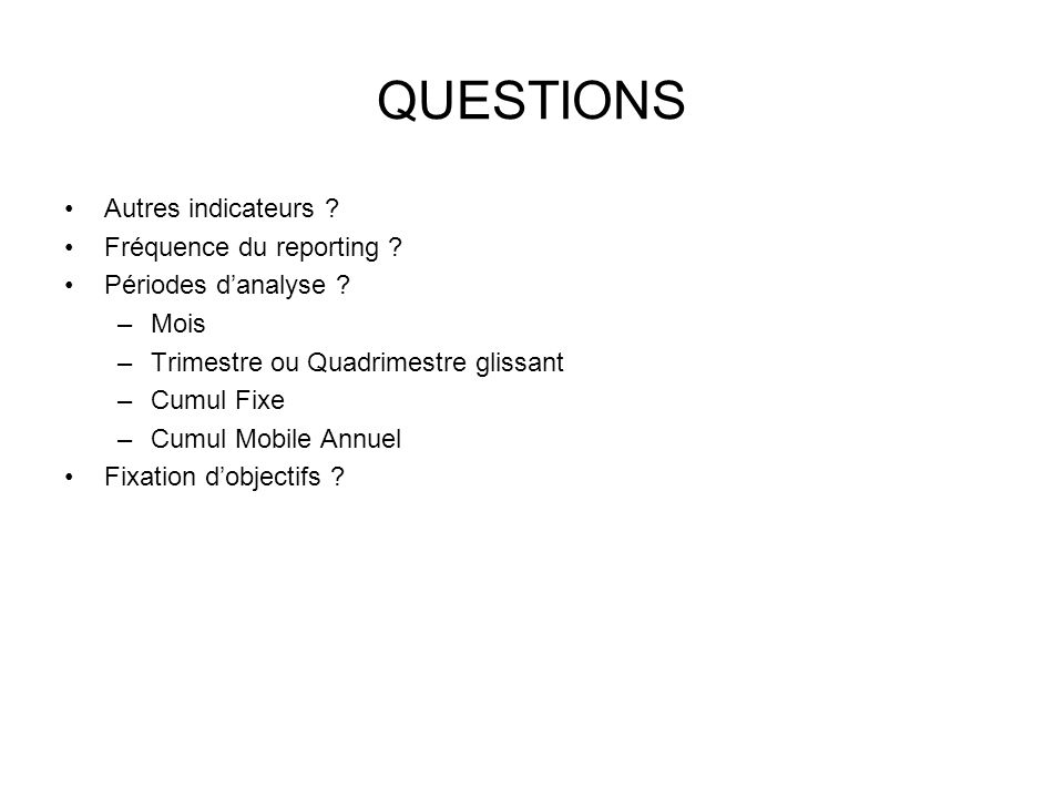 QUESTIONS Autres indicateurs Fréquence du reporting