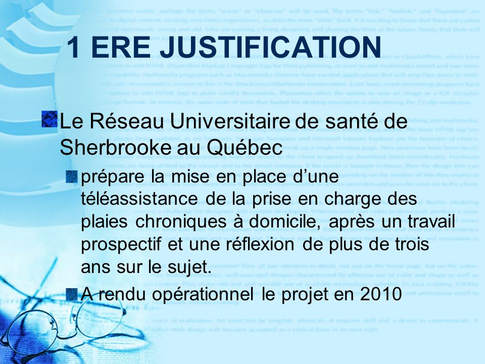 1 ERE JUSTIFICATION Le Réseau Universitaire de santé de Sherbrooke au Québec.