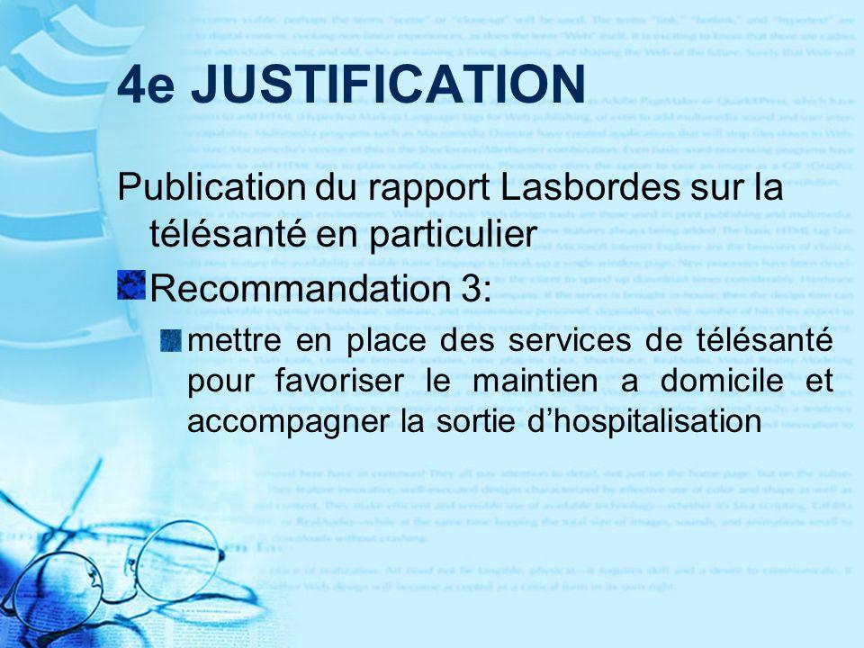 4e JUSTIFICATION Publication du rapport Lasbordes sur la télésanté en particulier. Recommandation 3: