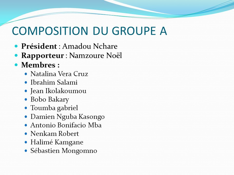 COMPOSITION DU GROUPE A