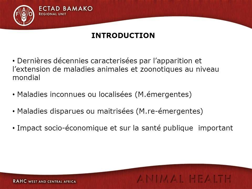 INTRODUCTION Dernières décennies caracterisées par l'apparition et l'extension de maladies animales et zoonotiques au niveau mondial.