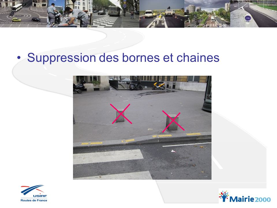 Suppression des bornes et chaines