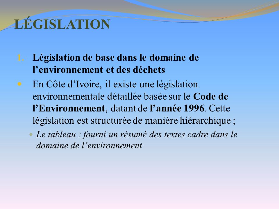 LÉGISLATION Législation de base dans le domaine de l'environnement et des déchets.