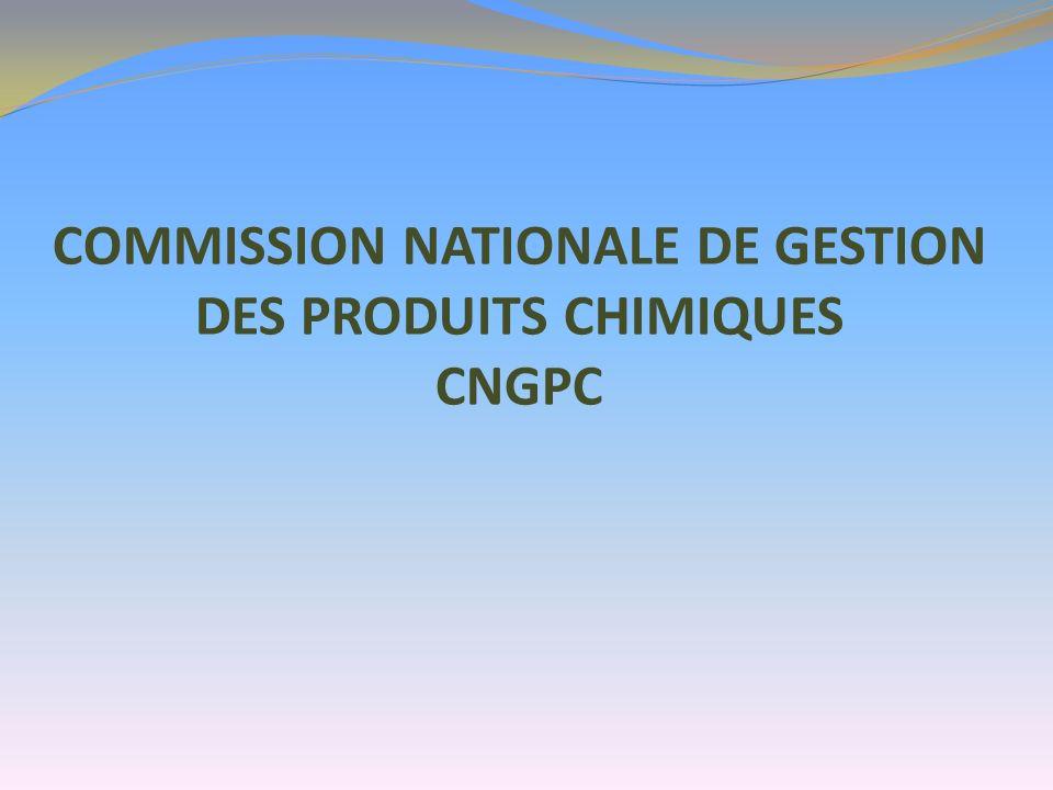 COMMISSION NATIONALE DE GESTION DES PRODUITS CHIMIQUES CNGPC