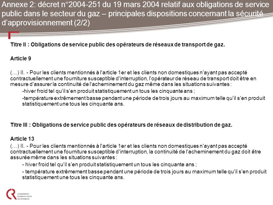 Annexe 2: décret n°2004-251 du 19 mars 2004 relatif aux obligations de service public dans le secteur du gaz – principales dispositions concernant la sécurité d'approvisionnement (2/2)