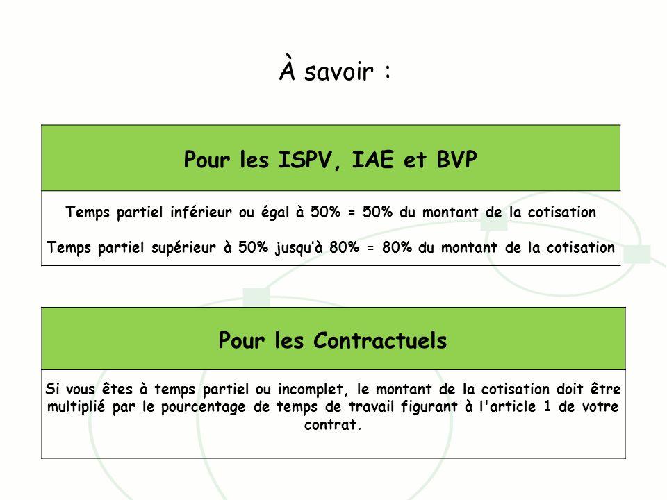 À savoir : Pour les ISPV, IAE et BVP Pour les Contractuels