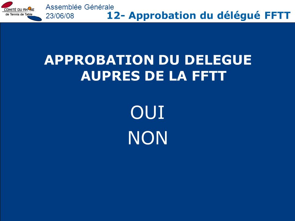 APPROBATION DU DELEGUE AUPRES DE LA FFTT
