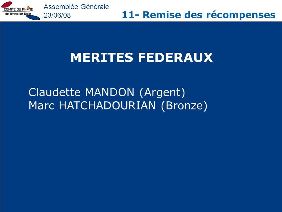 MERITES FEDERAUX Claudette MANDON (Argent) Marc HATCHADOURIAN (Bronze)