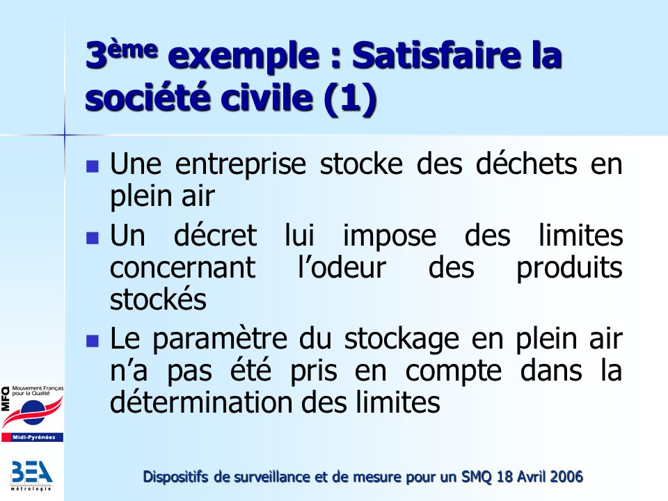 3ème exemple : Satisfaire la société civile (1)