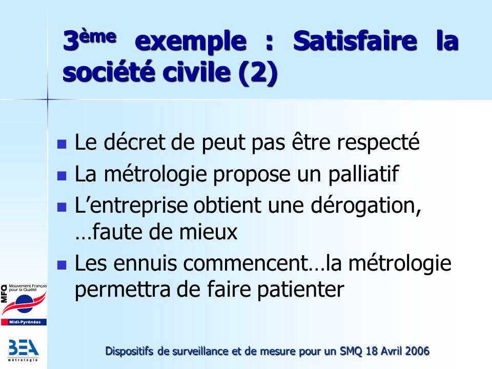 3ème exemple : Satisfaire la société civile (2)