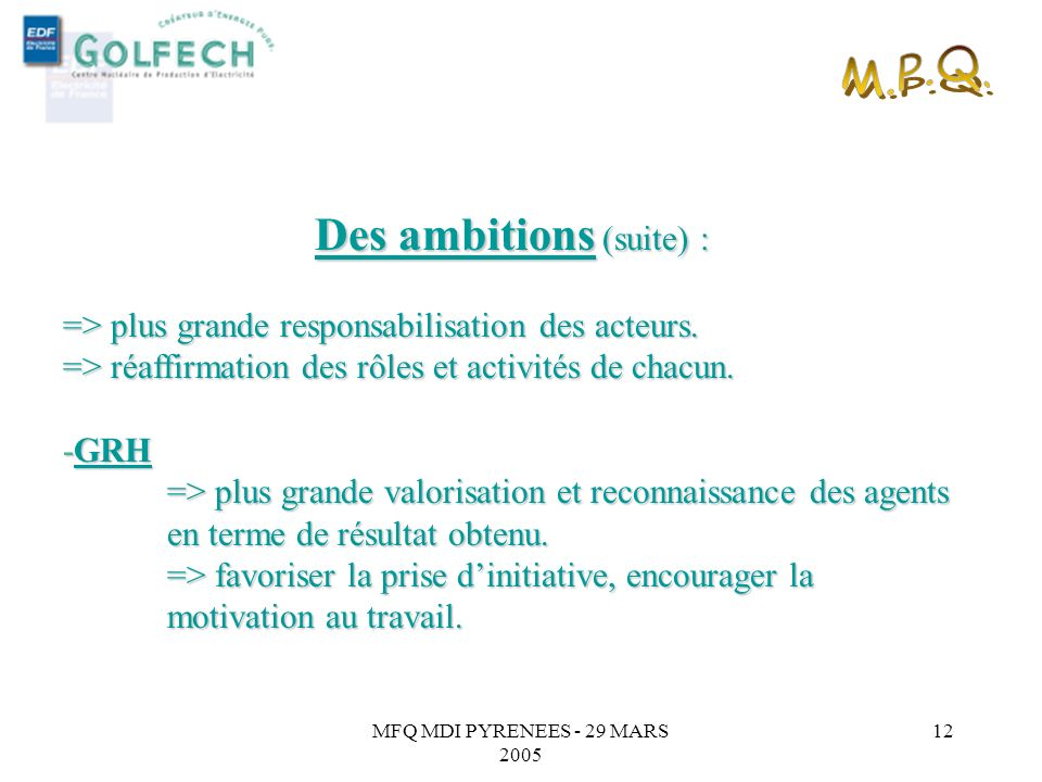 Des ambitions (suite) :