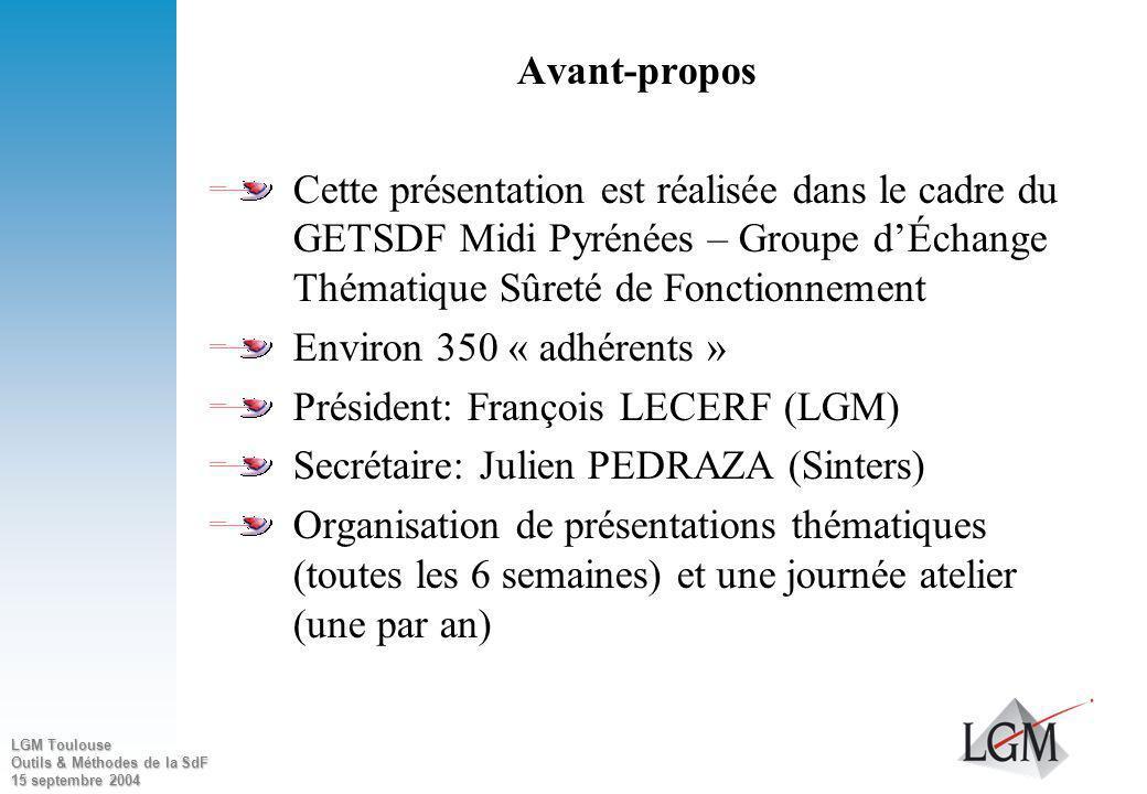 Avant-propos Cette présentation est réalisée dans le cadre du GETSDF Midi Pyrénées – Groupe d'Échange Thématique Sûreté de Fonctionnement.