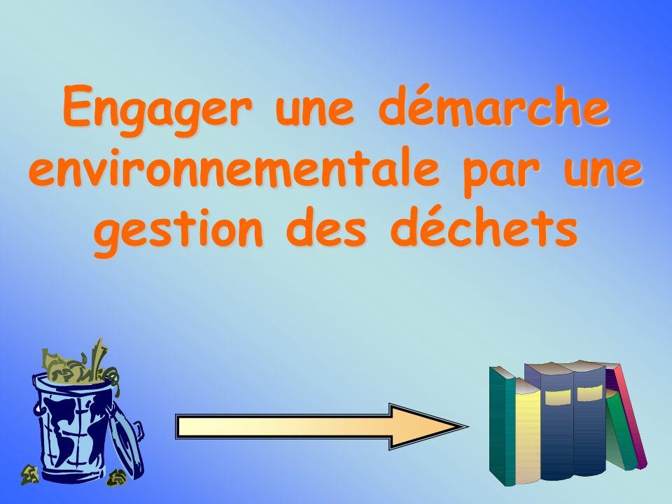 Engager une démarche environnementale par une gestion des déchets
