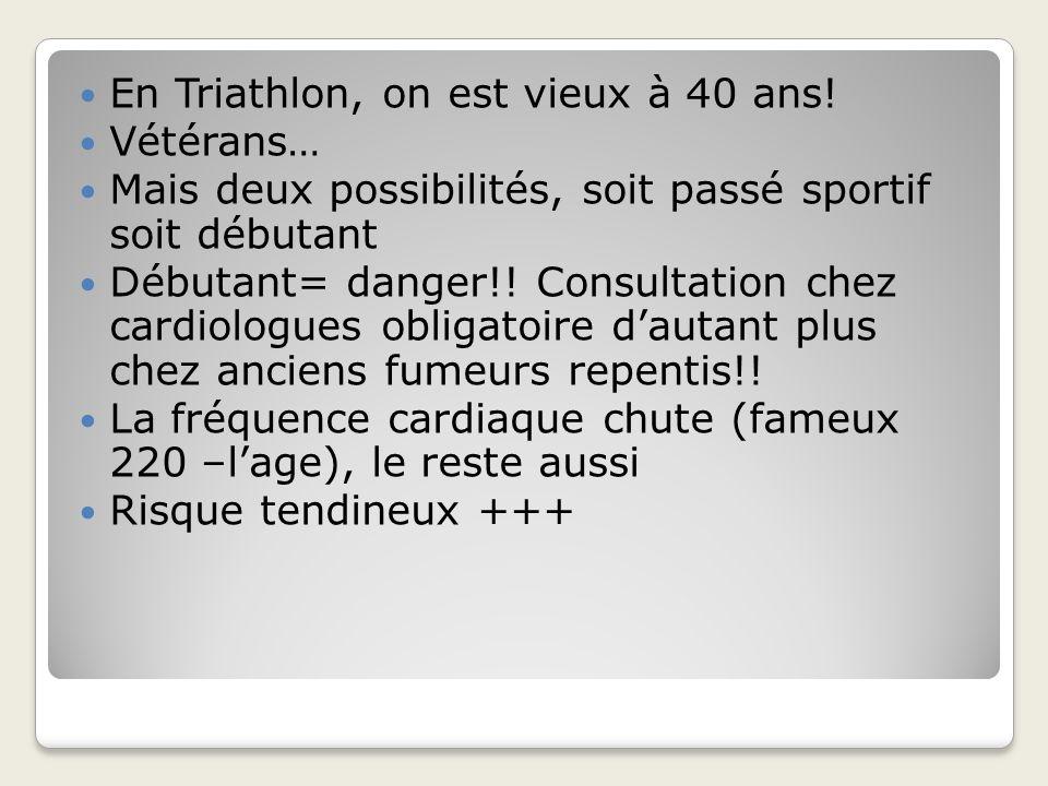 En Triathlon, on est vieux à 40 ans!