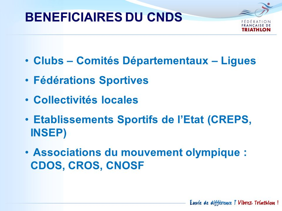 BENEFICIAIRES DU CNDS Clubs – Comités Départementaux – Ligues