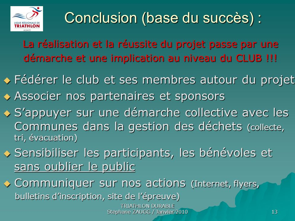 Conclusion (base du succès) :