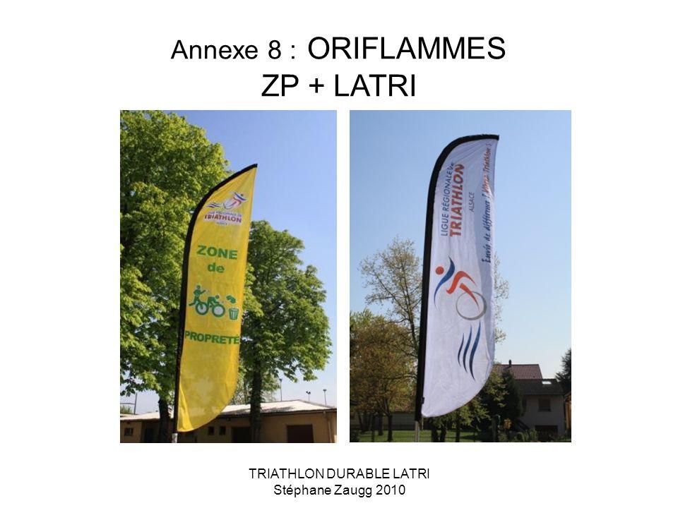 Annexe 8 : ORIFLAMMES ZP + LATRI