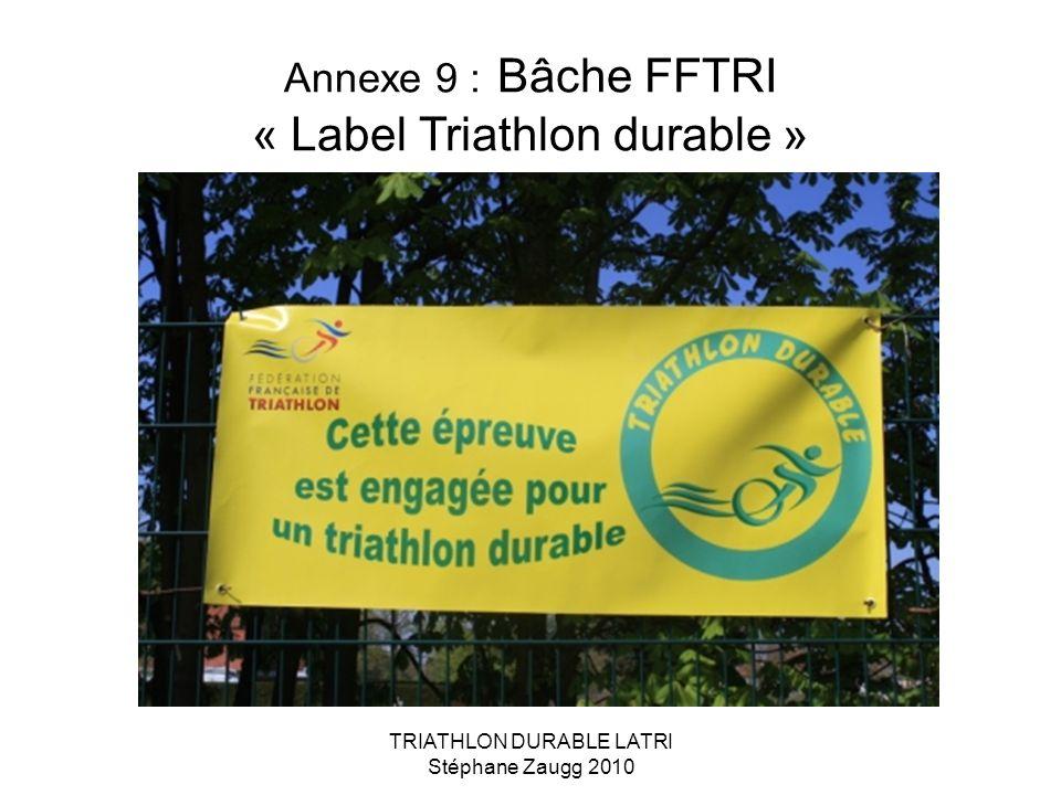 Annexe 9 : Bâche FFTRI « Label Triathlon durable »
